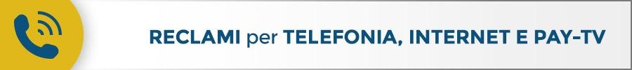Reclami Telefonia, Internet e Pay-TV